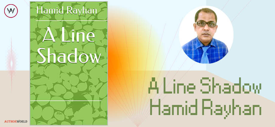 A Line Shadow : Hamid Rayhan